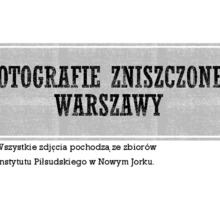 Fotografie zniszczonej Warszawy. Rok 1944